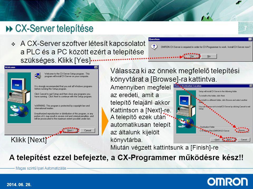 CX-Server telepítése A CX-Server szoftver létesít kapcsolatot a PLC és a PC között ezért a telepítése szükséges. Klikk [Yes]